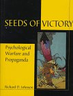 Seeds of Victory: Psychological Warfare and Propaganda (Schiffer Military/Aviation History)