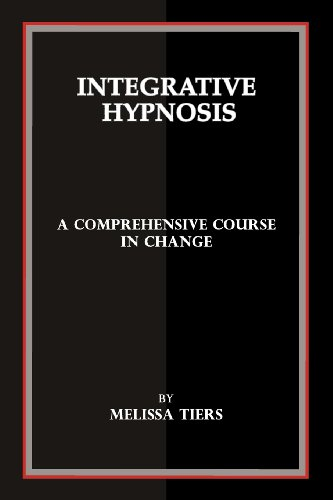 41%2BUbiaQE8L Integrative Hypnosis: A Comprehensive Course in Change