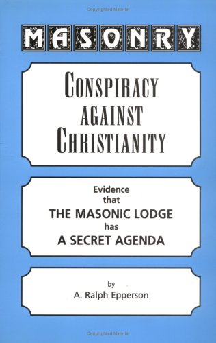 412NK5PMRZL Masonry: Conspiracy Against Christianity  Evidence That the Masonic Lodge Has a Secret Agenda