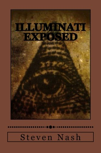 Illuminati Exposed: The Truth About the Illuminati Finally Exposed