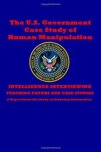 41Yc85rXOCL The U.S. Government Case Study of Human Manipulation: A Report from the Study on Educing Information