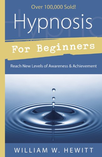 Hypnosis for Beginners: Reach New Levels of Awareness & Achievement (For Beginners (Llewellyn's))