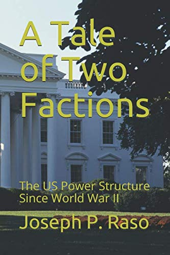 A Tale of Two Factions: The US Power Structure Since World War II