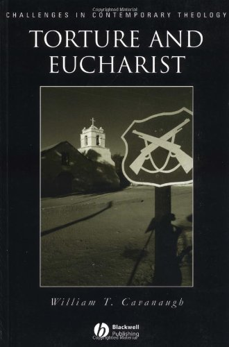 41dNjLZswTL Torture and Eucharist: Theology, Politics, and the Body of Christ