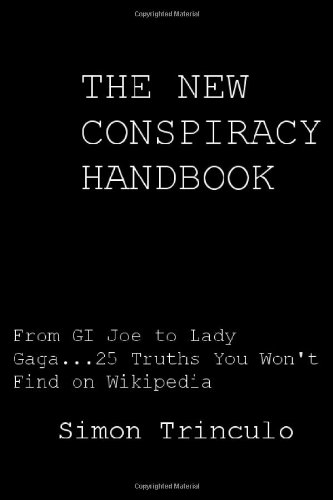 41g3pJIss9L The New Conspiracy Handbook: From GI Joe To Lady Gaga, 25 Truths You Wont Find on Wikipedia