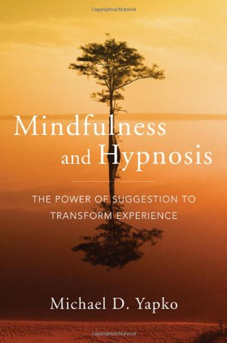 41hegAs74BL Mindfulness and Hypnosis: The Power of Suggestion to Transform Experience