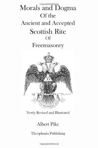 41p0SH4Mz3L Morals and Dogma Of the Ancient and Accepted Scottish Rite Of Freemasonry (Newly Revised and Illustrated)