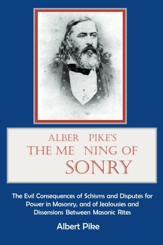 Albert Pike's The Meaning of Masonry