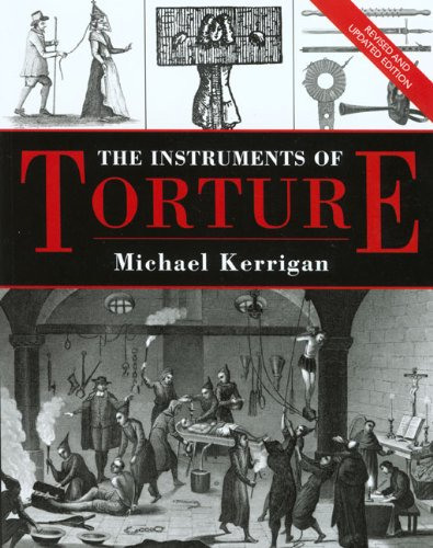 The Instruments of Torture, Revised and Updated