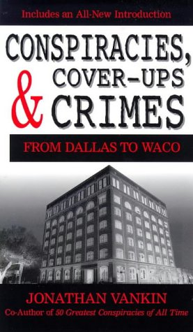 Conspiracies, Cover-Ups and Crimes