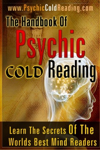 The Handbook Of Psychic Cold Reading: Psychic Reading For The Non-Psychic