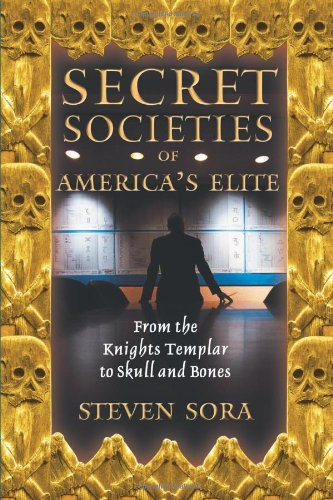 51It%2BtHCydL Secret Societies of Americas Elite: From the Knights Templar to Skull and Bones