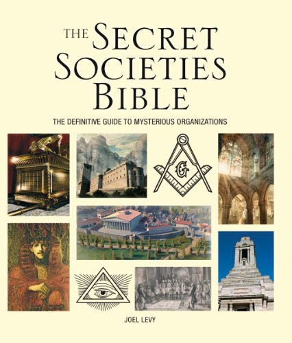 The Secret Societies Bible: The Definitive Guide to Mysterious Organizations (Subject Bible)