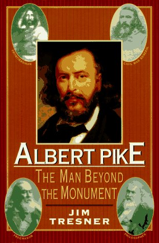 Albert Pike: The Man Behind the Monument