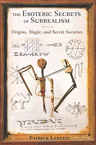 The Esoteric Secrets of Surrealism: Origins, Magic, and Secret Societies