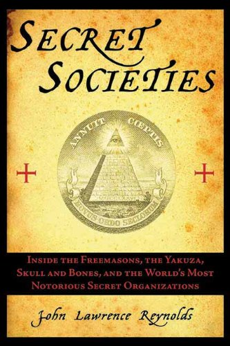 51O8oPfgbcL Secret Societies: Inside the Freemasons, the Yakuza, Skull and Bones, and the Worlds Most Notorious Secret Organizations