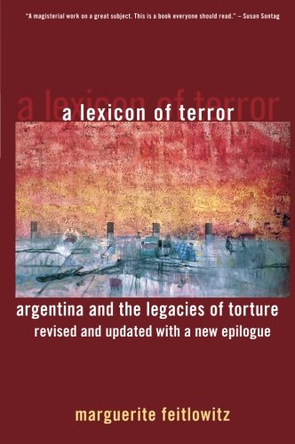 A Lexicon of Terror: Argentina and the Legacies of Torture, Revised and Updated with a New Epilogue