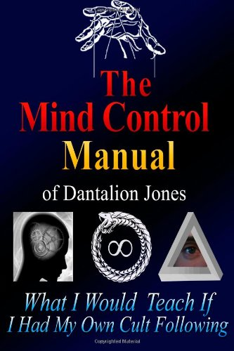 The Mind Control Manual Of Dantalion Jones