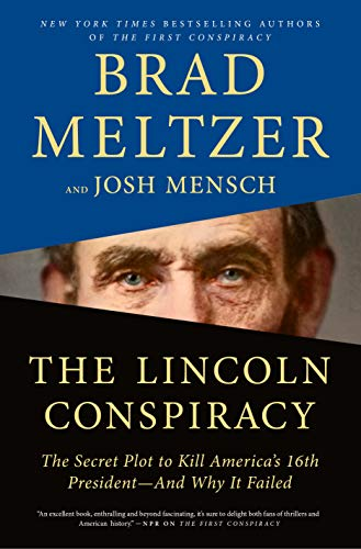 The Lincoln Conspiracy: The Secret Plot to Kill America's 16th President--and Why It Failed