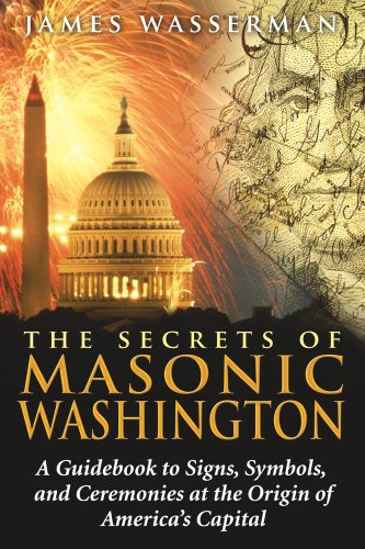 51k%2Bj4SqHuL The Secrets of Masonic Washington: A Guidebook to Signs, Symbols, and Ceremonies at the Origin of Americas Capital