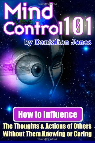 51nLasG0IhL Mind Control 101: How To Influence The Thoughts And Actions Of Others Without Them Knowing Or Caring