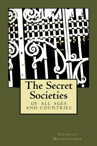 The Secret Societies: of all ages and countries