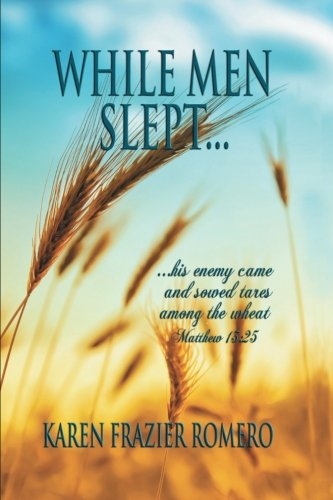 51wspNGOHiL While Men Slept . . .: . . . His Enemy Came and Sowed Tares among the Wheat