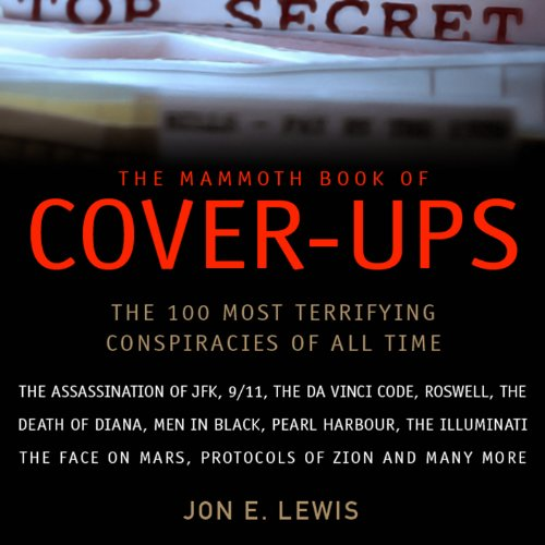 The Mammoth Book of Cover-Ups: The Most Disturbing Conspiracies of All Time