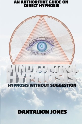 Mind Control Hypnosis - Hypnosis Without Suggestion