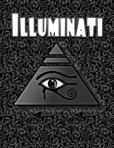 Illuminati Notebook: The Most Illuminated Notebook You Now Want! (Volume 1)