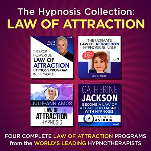 The Hypnosis Collection - Law of Attraction: Four Complete Life-Changing Hypnosis Programs for Manifesting Mastery